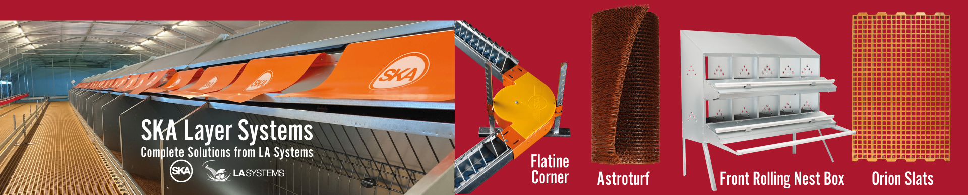 SKA Layer Systems. Complete solutions from LA Systems. Flatine corner, astroturk, front rolling nest box, orion slats
