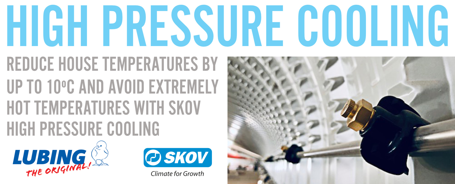 High Pressure Cooling, reduce house temperatures by up to 10c and avoid extremely hot temparatures with skov high pressure cooling